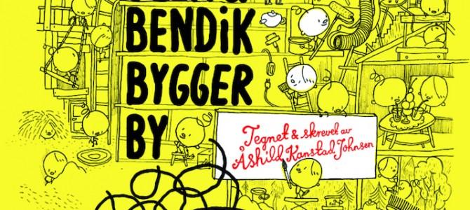 『ウッラとベンディック町をつくる』(Ulla & Bendik bygger by)、オーシル・カンスタ・ヨンセン(Åshild Kanstad Johnsen)